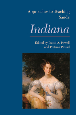 Approaches to Teaching Sand's Indiana - Powell, David A (Editor)