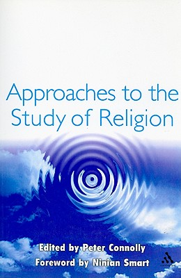 Approaches to the Study of Religion - Connolly, Peter (Editor)