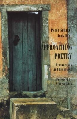 Approaching Poetry: Perspectives and Responses - Schakel, Peter J, and Ridl, Jack