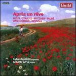 Après un Rêve: Reger, Strauss, Pfitzner, Fauré, Wolf-Ferrari, Respighi