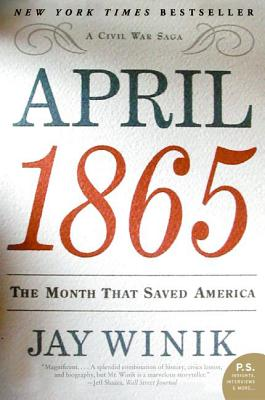 April 1865: The Month That Saved America - Winik, Jay