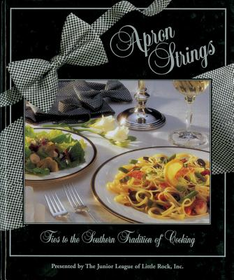 Apron Strings - Junior League of Little Rock Inc, and The Junior League of Little Rock, Inc, and Favorite, Recipes Press (Producer)