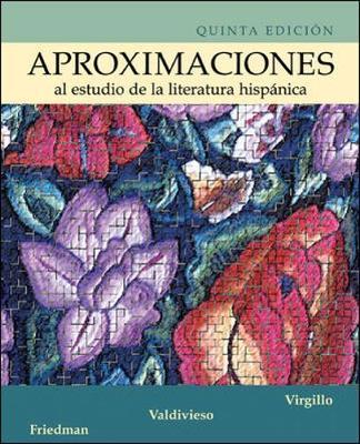 Aproximaciones Al Estudio de La Literatura Hispanica - Valdivieso, Teresa, and Friedman, Edward, Professor, and Virgillo, Carmelo