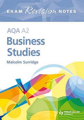 AQA A2 Business Studies Exam Revision Notes - Surridge, Malcolm
