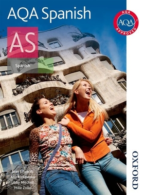 AQA AS Spanish Student Book - Zollo, Mike, and Edwards, Jean, and Kolkowska, Ana