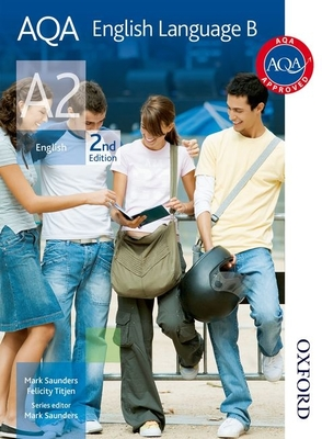 AQA English Language B A2 - Titjen, Felicity, and Saunders, Mark