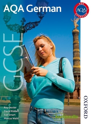 AQA GCSE German Student Book - Dexter, Roy, and Riddell, David, and Smart, Sue