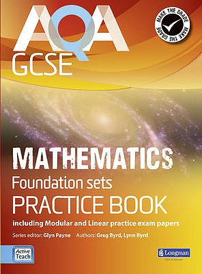 AQA GCSE Mathematics for Foundation sets Practice Book: including Modular and Linear Practice Exam Papers - Payne, Glyn, and Burns, Gwenllian, and Bryd, Lynn
