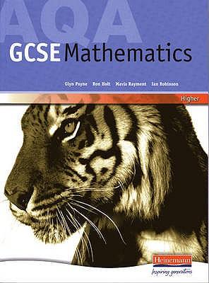 AQA GCSE Mathematics Higher Pupil Book 2006 - Payne, Glyn (Editor), and Holt, Ron (Editor), and Rayment, Mavis (Editor)