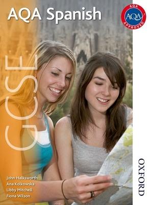 AQA GCSE Spanish - Halksworth, John, and Kolkowska, Ana, and Mitchell, Libby