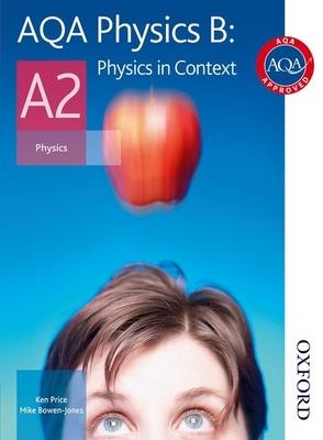 AQA Physics B A2 Student Book - Bowen-Jones, Mike, and Price, Ken