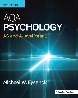 AQA Psychology: AS and A-level Year 1 - Eysenck, Michael