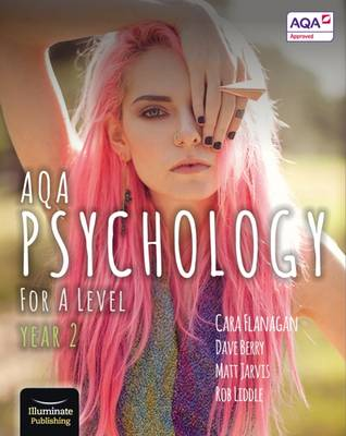 AQA Psychology for A Level Year 2 - Student Book - Flanagan, Cara, and Berry, Dave, and Jarvis, Matt