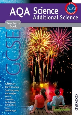 AQA Science GCSE Additional Science Teacher's Book - Ryan, Lawrie (Editor), and Carr, Geoff, and Forbes, Darren