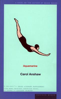 Aquamarine - Anshaw, Carol