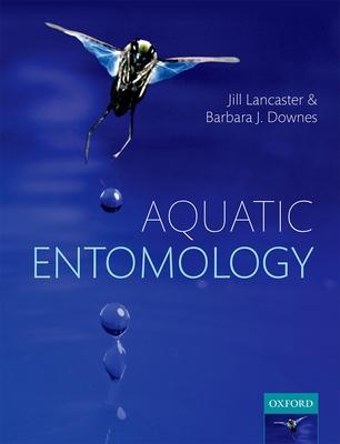 Aquatic Entomology - Lancaster, Jill, and Downes, Barbara J.