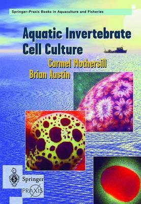Aquatic Invertebrate Cell Culture - Mothersill, Carmel, and Austin, Brian, and Mothersil, C