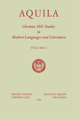 Aquila: Chestnut Hill Studies in Modern Languages and Literatures - Cartier, N R