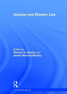 Aquinas and Modern Law - Murphy, James Bernard, and Brooks, Richard O. (Editor)