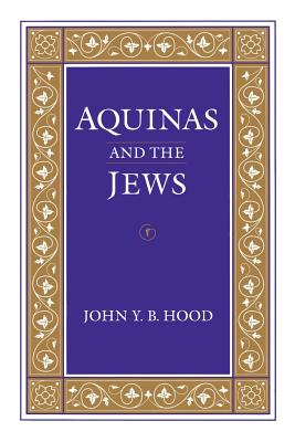 Aquinas and the Jews - Hood, John y B