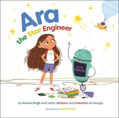 Ara the Star Engineer - Singh, Komal