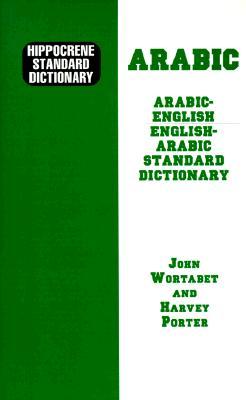 Arabic-English-English-Arabic Standard Dictionary - Wortabet, John, and Wortabet