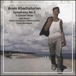 Aram Khachaturian: Symphony No. 2; 3 Concert Arias