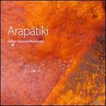 Arapatiki: Music by Gillian Karawe Whitehead