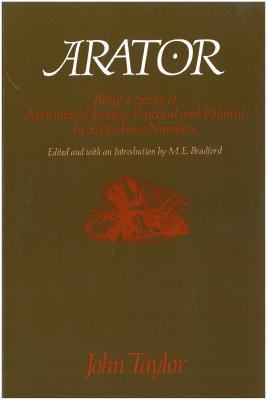 Arator - John Taylor of Caroline, and Bradford, M E (Editor), and Taylor, John