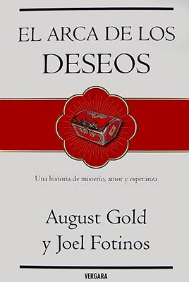 Arca de Los Deseos, El - Gold, August, and Fotinos, Joel