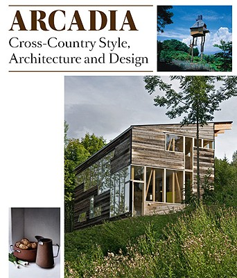 Arcadia Cross Country Style Architecture And Design Book