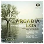 Arcadia Lost: Music of Vaughan Williams and Britten
