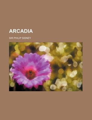 Arcadia - Sidney, Sir Philip