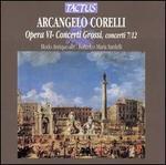 Arcangelo Corelli: Opera VI Concerti Grossi: Concerti 7-12