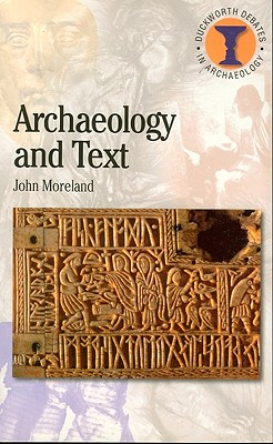 Archaeology and Text - Moreland, John