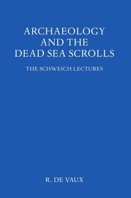 Archaeology and the Dead Sea Scrolls - Vaux, Roland de, and Bourke, D. (Translated by)