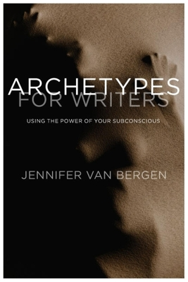 Archetypes for Writers: Using the Power of Your Subconscious - Van Bergen, Jennifer