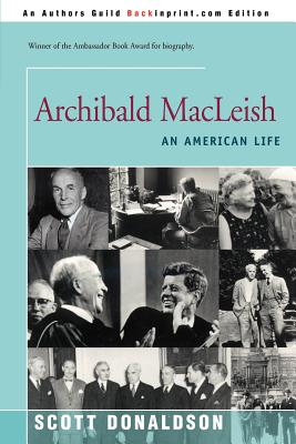 Archibald MacLeish: An American Life - Donaldson, Scott E