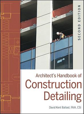 Architect's Handbook of Construction Detailing - Ballast, David Kent