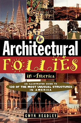 Architectural Follies in America - Headley, Gwyn