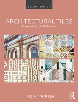 Architectural Tiles: Conservation and Restoration - Durbin, Lesley