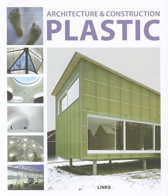 Architecture and Construction In Plastic - Kottas, Dimitris