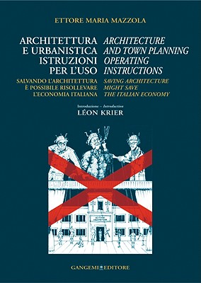 Architecture and Town Planning Operating Instructions: Saving Architecture Might Save the Italian Economy - Mazzola, Ettore Maria, and Sharp, Dennis (Editor)