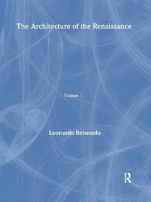 Architecture of the Renaissance - Benevolo, Leonardo