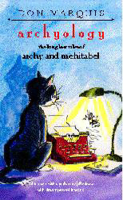 Archyology: The Long Lost Tales of Archy and Mehitabel - Marquis, Don, and Adams, Jeff (Editor)