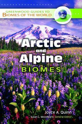 Arctic and Alpine Biomes - Quinn, Joyce A
