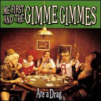 Are a Drag - Me First and the Gimme Gimmes