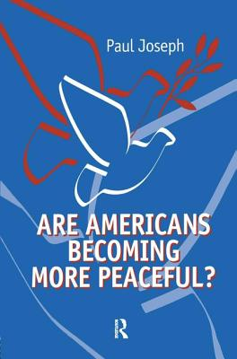 Are Americans Becoming More Peaceful? - Joseph, Paul