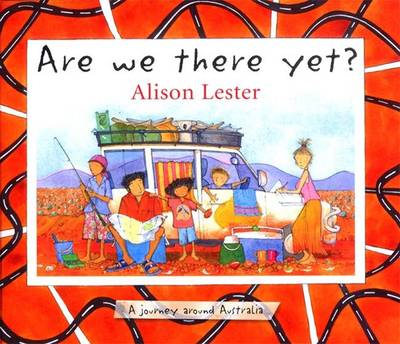 Are We There Yet?: A Journey Around Australia - Lester, Alison