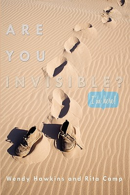 Are You Invisible?: I'm Here! - Hawkins, Wendy, and Camp, Rita